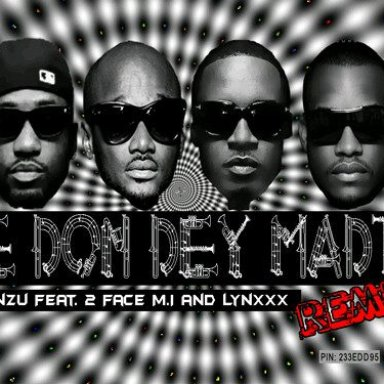 E DON DEY MADT (Remix)