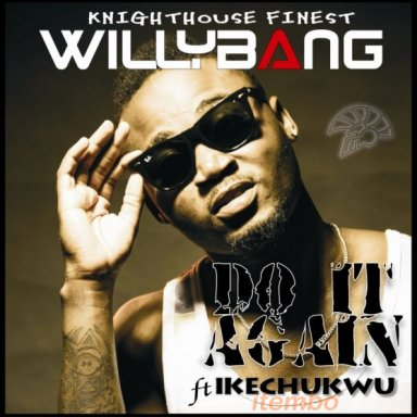 DO IT AGAIN ft ikechukwu