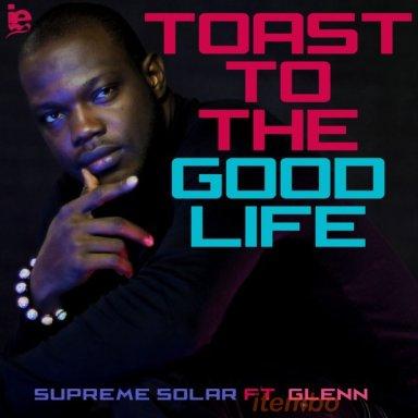 Toast To The Good Life Feat. Glenn