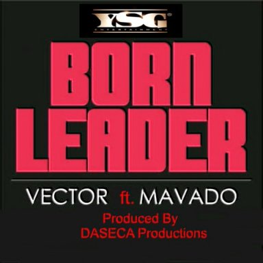BORN LEADER ft mavado