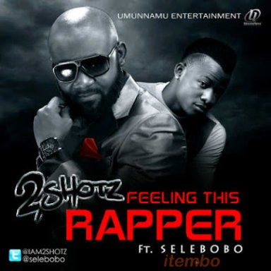 FEELIN D RAPPER ft selebobo
