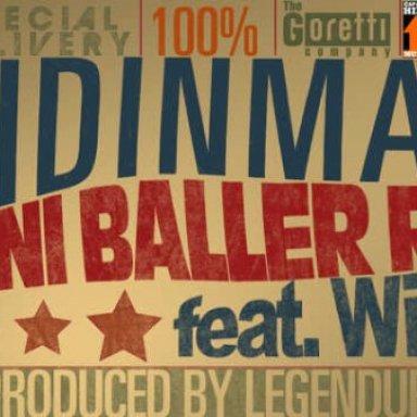 EMI NI BALLER(REMIX)ft wizkid
