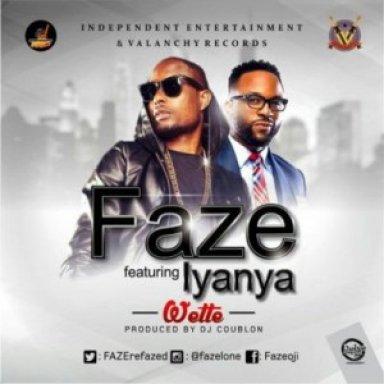 Faze_ft__Iyanya-Wette.mp3