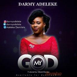 My God   Darmy Adekele