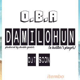 Damilohun (a hustler's prayer)
