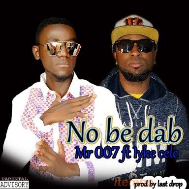 No be dab