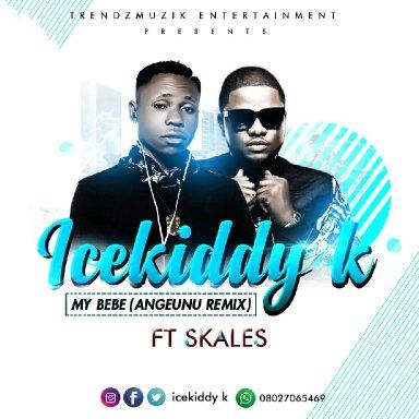 Icekiddy k Ft Skales - My Bebe(Angeuna Remix)