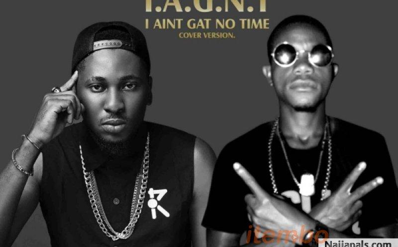 I Ain't Gat No Time (Refix)