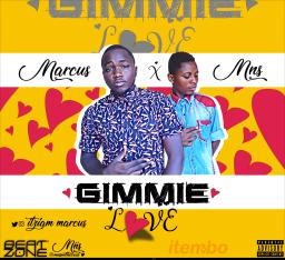 Marcus Gimmie Love