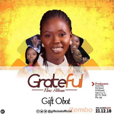 "RwGMusic: Gift Obot ""Grateful - Album (@Giftobotofficia"