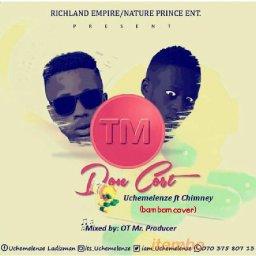 Uchemelenze X Chimney  Tm Don cost (bam bam cover)