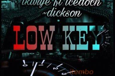 Ikwuje X icedoch X dickson_low key