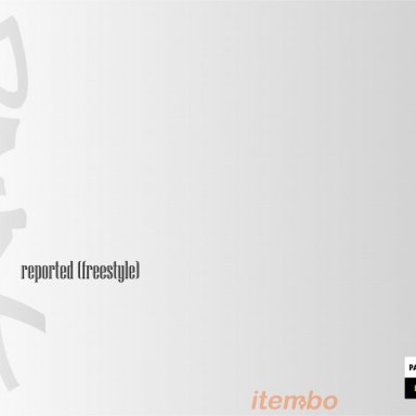 Reported (Freestyle)