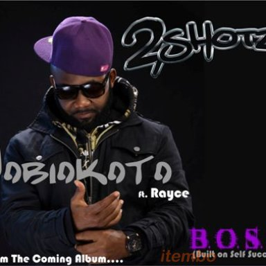 Jobiokoto 2-Shotz ft Rayce