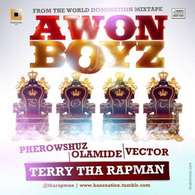 AWON BOYZ ft pherowshuz,olamide&vector