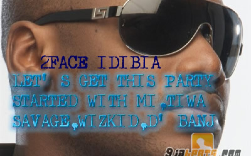 LET'S GET THIS PARTY STARTED with MI,TIWA SAVAGE,WIZKID,D'BANJ