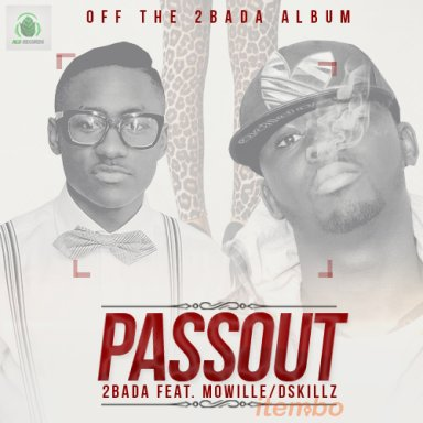 2BADA (Mowille & Dskillz) - PASS OUT