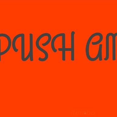 PUSH AM