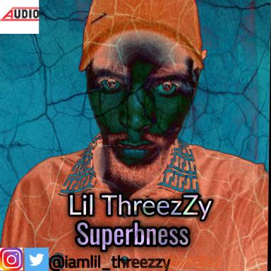 Lil ThreezZy Superbness