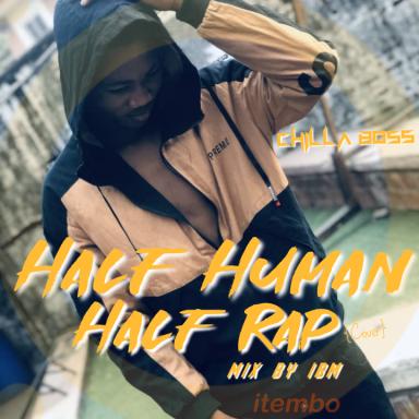 Chilla Boss Half human Half Rap(Challenge)