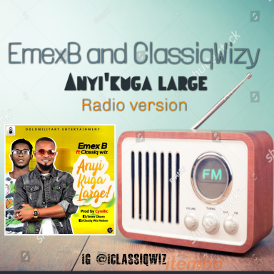 Emex B and Classiq Wiz Anyi'kuga large Radio version