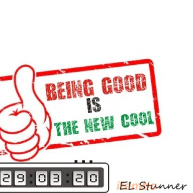 Being Good is the New Cool