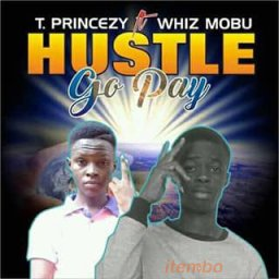 tprincezy-ft-whizmobu-hustle-go-pay