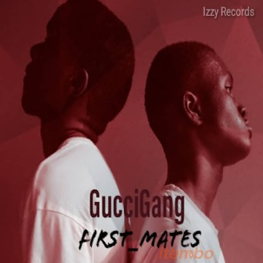 Firstmates-GucciGang