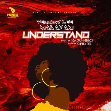 YellowCee Makanaki - Understand