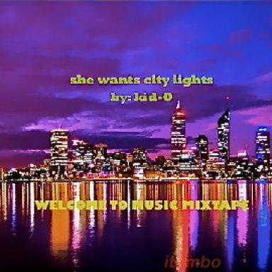 she wants city lights
